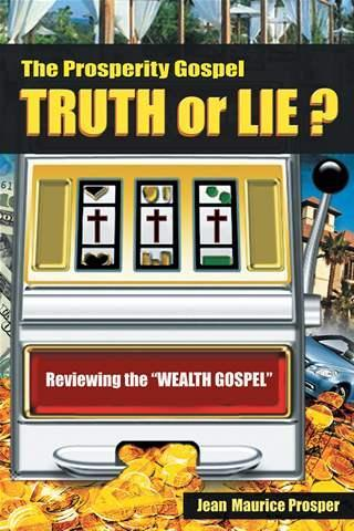 The Prosperity Gospel Truth or Lie?